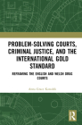 Problem-Solving Courts, Criminal Justice, and the International Gold Standard: Reframing the English and Welsh Drug Courts Cover Image