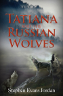 Tatiana and the Russian Wolves Cover Image