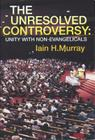 Unresolved Controversy: Unity with Non-Evangelicals Cover Image