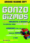 Return of Gonzo Gizmos: More Projects & Devices to Channel Your Inner Geek Cover Image