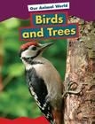 Birds and Trees (Our Animal World) Cover Image