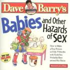 Babies and Other Hazards of Sex: How to Make a Tiny Person in Only 9 Months, with Tools You Probably Have Around the Home Cover Image