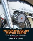 The Amazing Victor McLaglen Motor Corps: The History of the Oldest Motorcycle Stunt and Drill Team in the World Cover Image