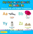 My First Swazi ( siSwati ) Alphabets Picture Book with English Translations: Bilingual Early Learning & Easy Teaching Swazi ( siSwati ) Books for Kids Cover Image