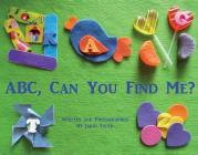ABC, Can You Find Me? Cover Image