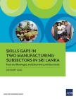 Skills Gaps in Two Manufacturing Subsectors in Sri Lanka: Food and Beverages, and Electronics and Electricals Cover Image