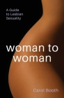 Woman to Woman: A Guide To Lesbian Sexuality Cover Image