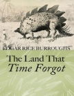 The Land That Time Forgot (Annotated) Cover Image
