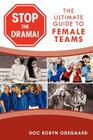 Stop the Drama! the Ultimate Guide to Female Teams Cover Image