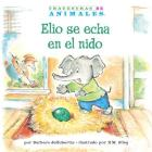 Elio Se Echa En El Nido (Eddie Elephant's Exciting Egg-Sitting) (Travesuras de Animales (Animal Antics A to Z (R))) Cover Image