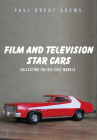 Film and Television Star Cars: Collecting the Die-cast Models Cover Image