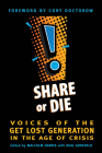 Share or Die: Voices of the Get Lost Generation in the Age of Crisis Cover Image