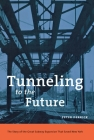 Tunneling to the Future: The Story of the Great Subway Expansion That Saved New York Cover Image