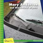 Mary Anderson and Windshield Wipers (21st Century Junior Library: Women Innovators) Cover Image