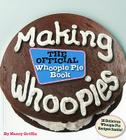 Making Whoopies: The Official Whoopie Pie Book Cover Image