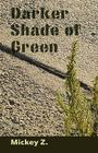 Darker Shade of Green Cover Image