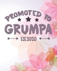 Promoted to Grumpa Est. 2020: Funny Birthday Gift for Grandpa Cover Image