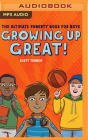Growing Up Great!: The Ultimate Puberty Book for Boys Cover Image