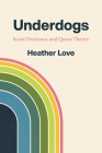 Underdogs: Social Deviance and Queer Theory Cover Image
