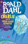 Charlie and the Great Glass Elevator: The Further Adventures of Charlie Bucket and Willy Wonka, Chocolate-Maker Extraordinary Cover Image
