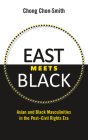 East Meets Black: Asian and Black Masculinities in the Post-Civil Rights Era Cover Image