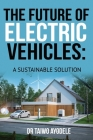 The Future of Electric Vehicles: A Sustainable Solution Cover Image