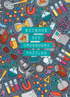 Science: 300 Crossword Puzzles (Life is Better with Puzzles #1) Cover Image