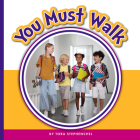 You Must Walk (Learning Sight Words) Cover Image
