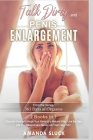 Talk Dirty and Penis Enlargement [2 Books in 1]: Discover how to Enlarge Your Penis in a Natural Way, Live the Sex Life You Deserve and Never Let Them Cover Image
