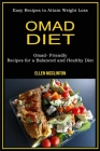 Omad Diet: Omad- Friendly Recipes for a Balanced and Healthy Diet (Easy Recipes to Attain Weight Loss) Cover Image