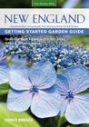 New England Getting Started Garden Guide: Grow the Best Flowers, Shrubs, Trees, Vines & Groundcovers - Connecticut, Maine, Massachusetts, New Hampshir Cover Image