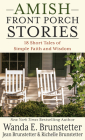 Amish Front Porch Stories: 18 Short Tales of Simple Faith and Wisdom Cover Image