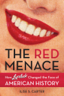 The Red Menace: How Lipstick Changed the Face of American History Cover Image