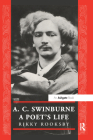 A.C. Swinburne: A Poet's Life (Nineteenth Century) Cover Image
