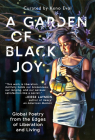 A Garden of Black Joy: Global Poetry from the Edges of Liberation and Living Cover Image