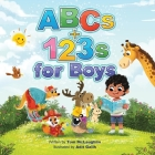 ABCs and 123s for Boys: A fun story time and bedtime alphabet and counting book for preschoolers Cover Image