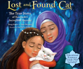Lost and Found Cat: The True Story of Kunkush's Incredible Journey Cover Image