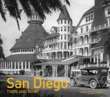 San Diego Then and Now® Cover Image
