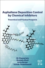 Asphaltene Deposition Control by Chemical Inhibitors: Theoretical and Practical Prospects Cover Image