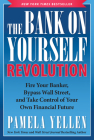 The Bank on Yourself Revolution: Fire Your Banker, Bypass Wall Street, and Take Control of Your Own Financial Future Cover Image