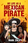 My Life as a Mexican Pirate: A True Story Cover Image