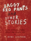 Baggy Red Pants and Other Stories: Short Stories, Poems, Lyrics and Visual Art Cover Image