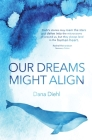 Our Dreams Might Align Cover Image