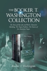 The Booker T. Washington Collection: The Story of My Life and Work, Character Building, The Negro Problem, The Future of the American Negro Cover Image