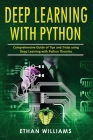 Deep Learning With Python: Comprehensive Guide of Tips and Tricks using Deep Learning with Python Theories Cover Image