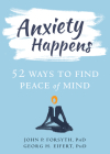 Anxiety Happens: 52 Ways to Find Peace of Mind Cover Image