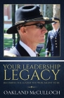 Your Leadership Legacy: Becoming the Leader You Were Meant to Be Cover Image