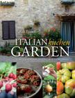 Italian Kitchen Garden: Enjoy the Flavours of Italy from Your Garden Cover Image