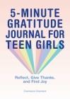 5-Minute Gratitude Journal for Teen Girls Cover Image