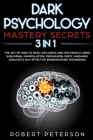 Dark Psychology Mastery Secrets: 3 in 1: The Art of How to Read, Influence and Win People Using Subliminal Manipulation, Persuasion, Body Language Ana Cover Image
